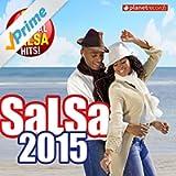 Salsa 2015 - 20 Original Salsa Hits! (Salsa Romántica y Para Bailar: Puertoriqueña, Cubana, Dominicana, Colombiana, Venezolana) (Salsa Romántica y Para Bailar: Puertoriqueña, Cubana, Dominicana, Colom