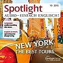 Spotlight Audio - New York, the best trips. 10/2015: Englisch lernen Audio - Rundgang durch New York Hörbuch von  div. Gesprochen von:  div.