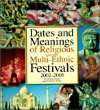 img - for Dates and Meanings of Religious and Other Multi-Ethnic Festivals: 2002-2005 by Shrikala Warrier (2001-09-27) book / textbook / text book