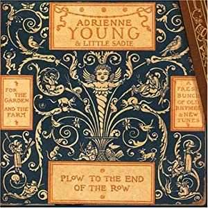 Adrienne Young & Little Sadie, Plow to the End of the Row