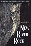 img - for New River Rock: Rock Climbs in West Virginia's New River Gorge book / textbook / text book