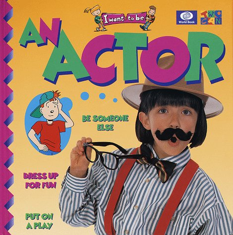 An Actor (I Want to Be Series), IVAN BULLOCH, DIANE JAMES