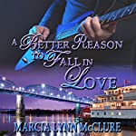 A Better Reason to Fall in Love | Marcia Lynn McClure
