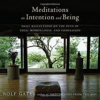 Book Cover: Meditations on Intention and Being: Daily Reflections on the Path of Yoga, Mindfulness, and Compassion