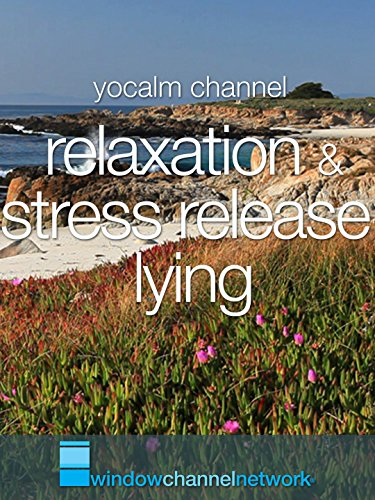 Relaxation and Stress Relief Lying with Nature Videos