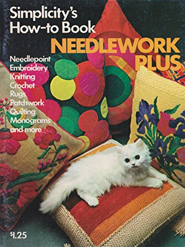 Simplicity'S How To Book Needlework Plus (Needlepoint, Embroidery, Knitting, Crochet, Rugs, Patchwork, Quilting, Monograms And More) front-845805