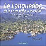 echange, troc Dominique Le Brun - Le Languedoc de la Costa Brava à Marseille