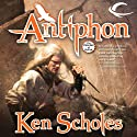 Antiphon: The Psalms of Isaak, Book 3 (       UNABRIDGED) by Ken Scholes Narrated by Scott Brick, Gabrielle de Cuir, John Rubenstein, Stefan Rudnicki