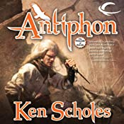 Antiphon: The Psalms of Isaak, Book 3 | [Ken Scholes]