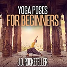 Yoga Poses for Beginners Audiobook by J.D. Rockefeller Narrated by Jack Glenshaw