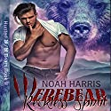 Werebear: Reckless Spirit: Hunted M/M Bears, Book 2 Audiobook by Noah Harris Narrated by Craig Beck