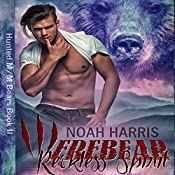Werebear: Reckless Spirit: Hunted M/M Bears, Book 2 | Noah Harris