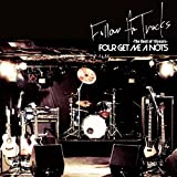 FOUR GET ME A NOTS - FOLLOW THE TRACKS-The Best of 10years-