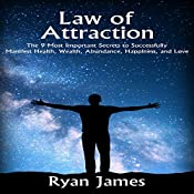 Law of Attraction: The 9 Most Important Secrets to Successfully Manifest Health, Wealth, Abundance, Happiness and Love   [Ryan James]