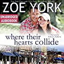 Where Their Hearts Collide: Wardham Book #2 Audiobook by Zoe York Narrated by Rebecca Roberts