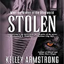 Stolen: Women of the Otherworld, Book 2 (       UNABRIDGED) by Kelley Armstrong Narrated by Nell Canning