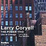 echange, troc larry coryell - The Power Trio: Live in Chicago
