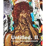 Untitled II: The Beautiful Renaissanceby Gary Shove