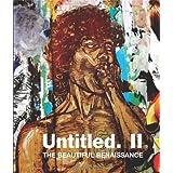 Untitled II: The Beautiful Renaissanceby Gary Shove