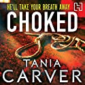 Choked Audiobook by Tania Carver Narrated by Martyn Waites