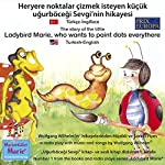 Heryere noktalar çizmek isteyen küçük uğurböceği Sevgi'nin hikayesi. Türkçe-İngilizce: The story of the little Ladybird Marie, who wants to paint dots everythere. Turkish-English | Wolfgang Wilhelm