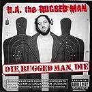 Die, Rugged Man, Die [Explicit]