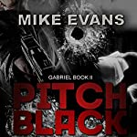 Pitch Black: Gabriel, Book 2 | Mike Evans
