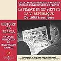 La France du XXe siècle : La Ve République, de 1958 à nos jours (Histoire de France 8) Speech by Jean-François Sirinelli Narrated by Jean-François Sirinelli