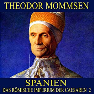 Spanien (Das Römische Imperium der Caesaren 2) Hörbuch