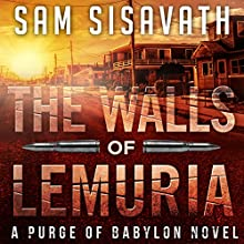 The Walls of Lemuria: A Purge of Babylon Novel (       UNABRIDGED) by Sam Sisavath Narrated by Ryan Burke