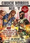 Chuck Norris Vs. Mr. T: 400 Facts Abo...