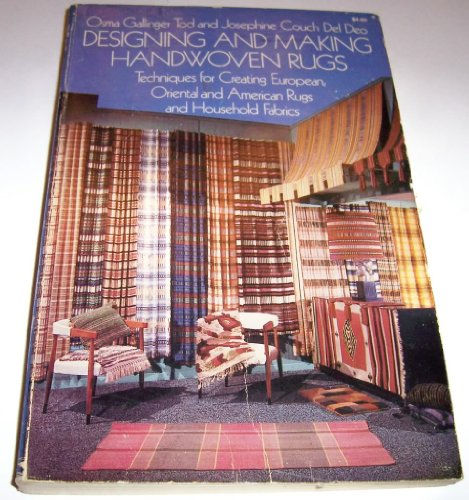 Designing and Making Handwoven Rugs: Techniques for Creating European, Oriental, and American Rugs, and Household Fabrics PDF