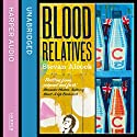 Blood Relatives Audiobook by Stevan Alcock Narrated by Gareth Bennett-Ryan