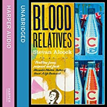 Blood Relatives (       UNABRIDGED) by Stevan Alcock Narrated by Gareth Bennett-Ryan