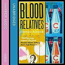 Blood Relatives (       UNABRIDGED) by Stevan Alcock Narrated by Gareth Bennett-Ryan