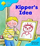 Rod Hunt Oxford Reading Tree: Stage 3: More Storybooks: Kipper's Idea
