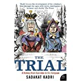 The Trial: A History from Socrates to O.J. Simpsonby Sadakat Kadri
