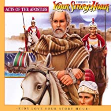 Acts of the Apostles (Dramatized) (       ABRIDGED) by Your Story Hour Narrated by Carole Pezet, Stanley Hill