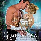 Her Wanton Wager: Mayhem in Mayfair, Volume 2 | Grace Callaway