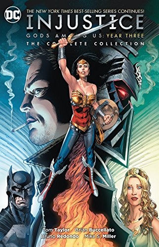 Injustice: Gods Among Us Year Three: The Complete Collection [Taylor, Tom] (Tapa Blanda)