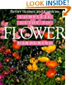 """ Better Homes and Gardens"" Complete Guide to Flower Gardening"