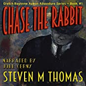 Chase the Rabbit: Gretch Bayonne Action Adventure Series Book #1 | Steven M. Thomas
