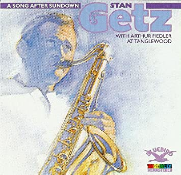 A Song After Sundown: Stan Getz with Arthur Fiedler at Tanglewood
