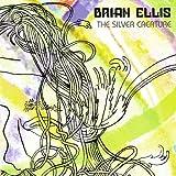 Silver Creature by BRIAN ELLIS (2007-08-28)