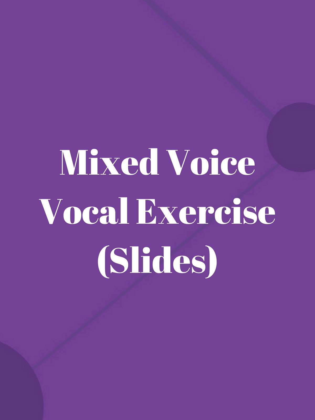 Mixed Voice Vocal Exercise (Slides)