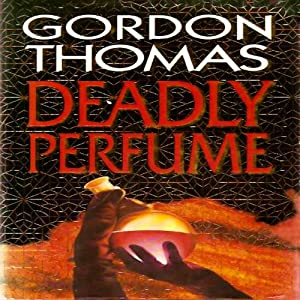 Deadly Perfume | [Gordon Thomas]