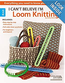 I Can't Believe I'm Loom Knitting (Leisure Arts #5250) online