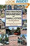 Destination Branding for Small Cities...