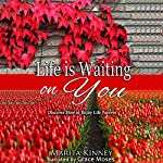 Life Is Waiting on You: Discover How to Enjoy Life Forever | Marita Kinney