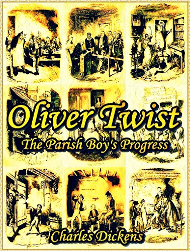 Charles Dickens - Oliver Twist (Annotated): The Parish Boy's Progress (Charles Dickens Novels Seriess) (English Edition)